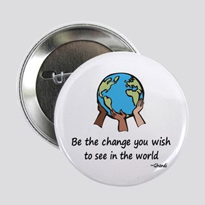 "Be the Change 2.25"" Button"