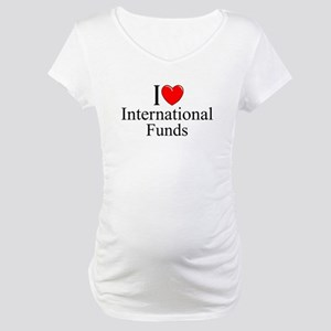 """I Love (Heart) International Funds"" Maternity T-S"