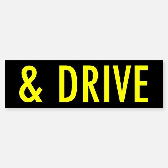 And Drive Bumper Bumper Bumper Sticker