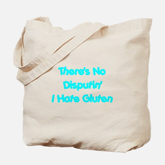 No Disputin' Hate Gluten Tote Bag