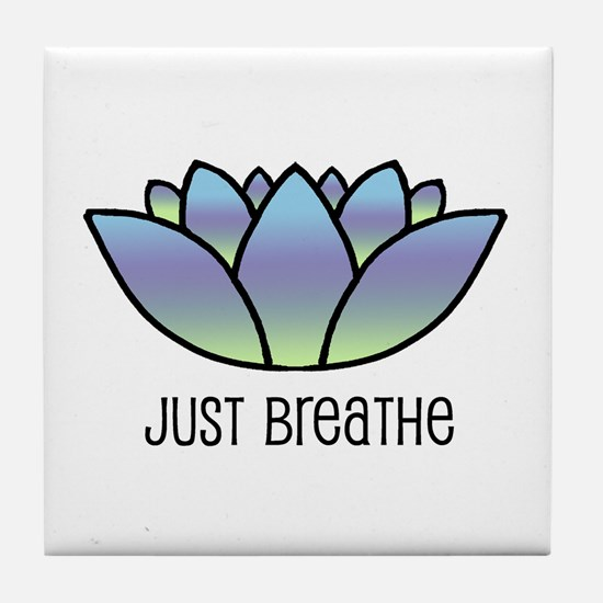 Just Breathe Tile Coaster