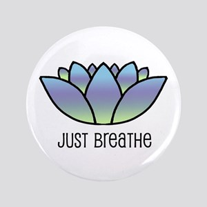 "Just Breathe 3.5"" Button"