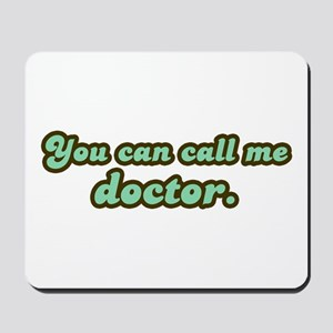 Call Me Doctor Mousepad