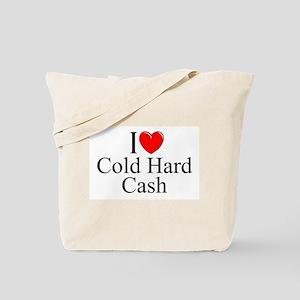 """I Love (Heart) Cold Hard Cash"" Tote Bag"