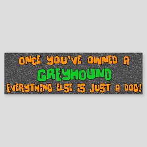 Just a Dog Greyhound Bumper Sticker