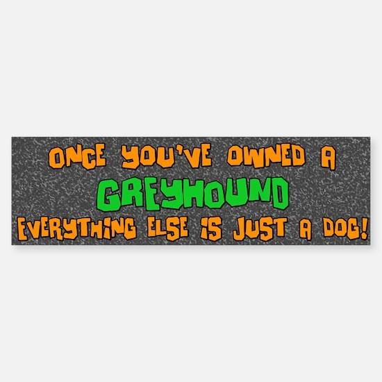 Just a Dog Greyhound Bumper Bumper Bumper Sticker