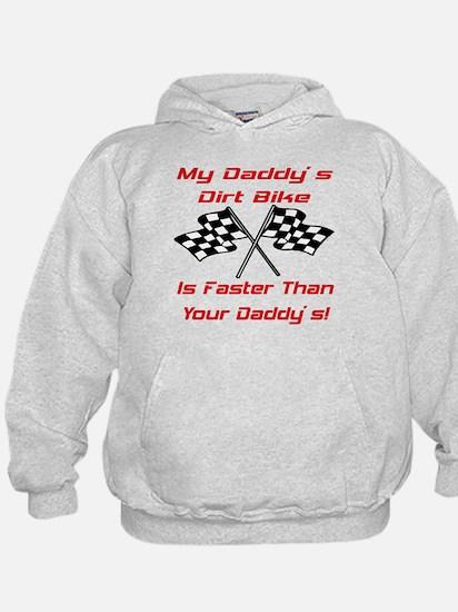 Daddys Dirt Bike Is Fast Hoody