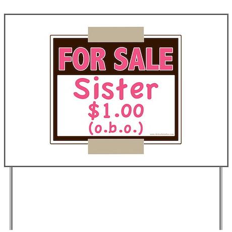 For Sale Sister $1 (o.b.o.) Yard Sign
