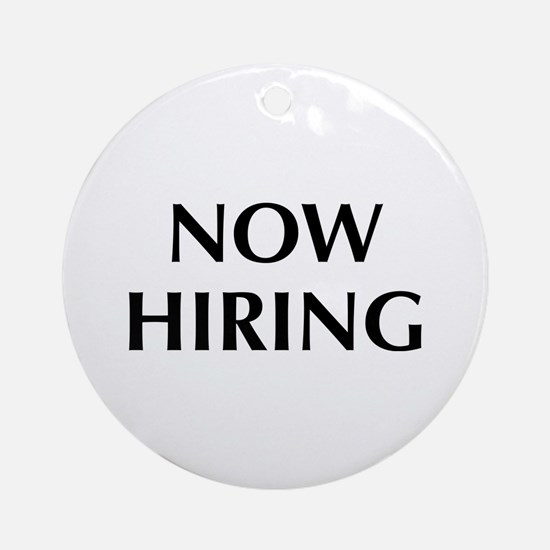 Now Hiring Ornament (Round)