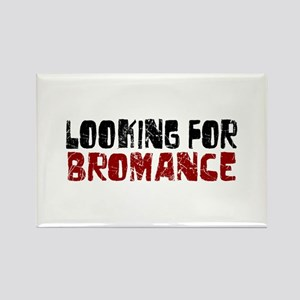 Looking for Bromance Rectangle Magnet