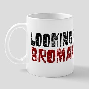 Looking for Bromance Mug