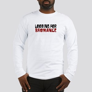 Looking for Bromance Long Sleeve T-Shirt