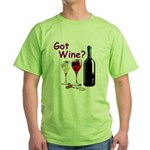 Got Wine? Green T-Shirt