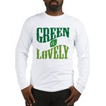 Earth Day : Green & Lovely Long Sleeve T-Shirt
