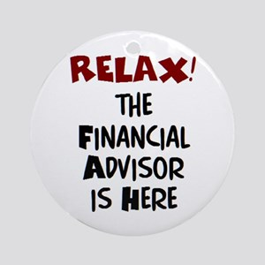 financial advisor is here Round Ornament