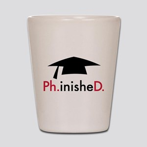 Phinished Shot Glass