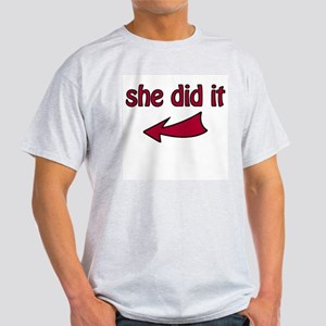 She Did It (L) - T-Shirt