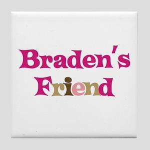 Braden's Friend Tile Coaster