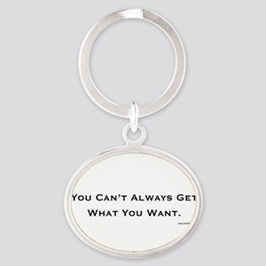 You cant always get what you want. Keychains