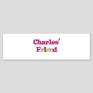 Charles's Friend Bumper Sticker