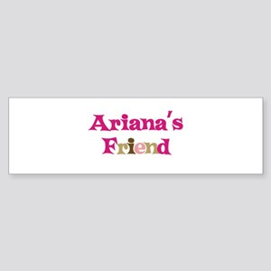 Ariana's Friend Bumper Sticker