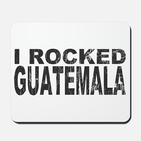 I Rocked Guatemala Mousepad
