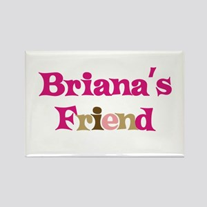 Briana's Friend Rectangle Magnet
