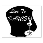 Live To Dance Small Poster