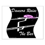 Dancers Raise The Bar Small Poster