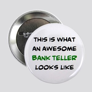 "awesome bank teller 2.25"" Button"