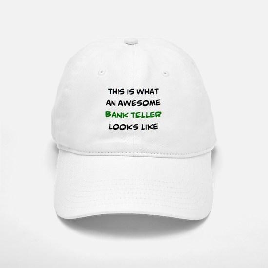 awesome bank teller Baseball Baseball Cap