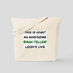 awesome bank teller Tote Bag