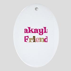 Makayla's Friend Oval Ornament
