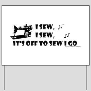 I Sew, I Sew Yard Sign