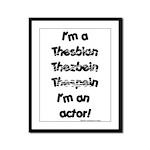 I'm an actor Framed Panel Print