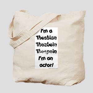 I'm an actor Tote Bag