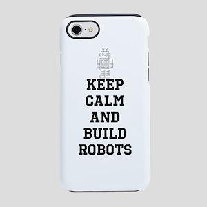 Keep Calm And Build Robots iPhone 8/7 Tough Case