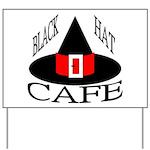 Black Hat Cafe Yard Sign