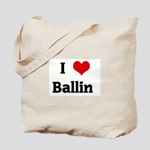I Love Ballin Tote Bag