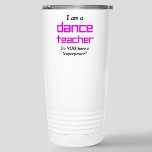 dance teacher Stainless Steel Travel Mug