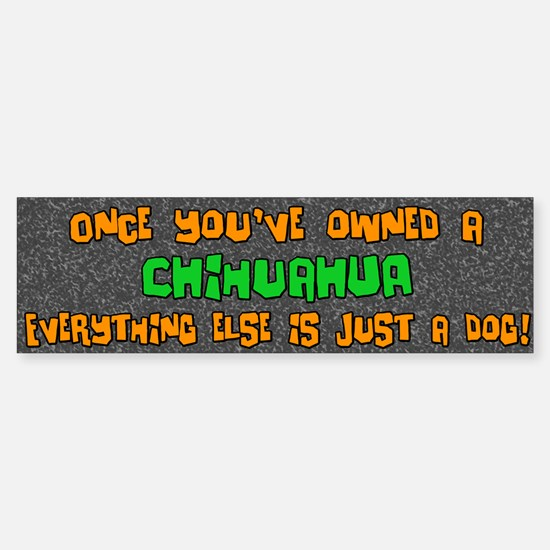 Just a Dog Chihuahua Bumper Bumper Bumper Sticker