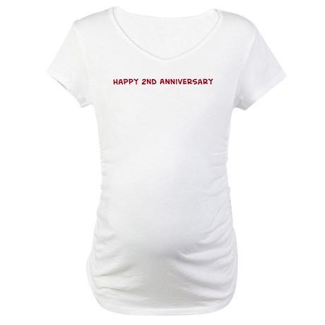 Happy 2nd Anniversary Maternity T-Shirt