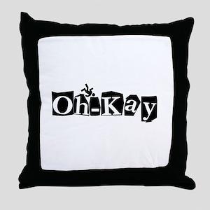 Oh-Kay Throw Pillow