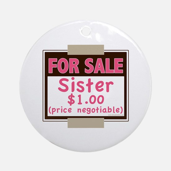For Sale Sister $1 Ornament (Round)