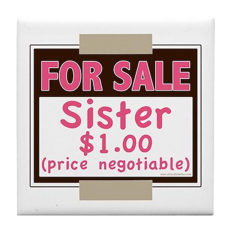 For Sale Sister $1 Tile Coaster
