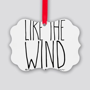 like the wind Picture Ornament
