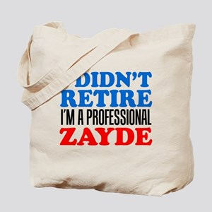 Didn't Retire Professional Zayde Tote Bag