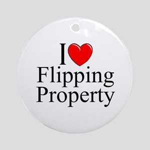 """""""I Love (Heart) Flipping Property"""" Ornament (Round"""