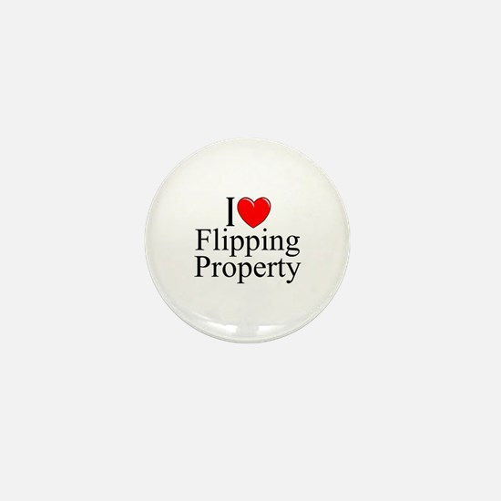 """I Love (Heart) Flipping Property"" Mini Button"