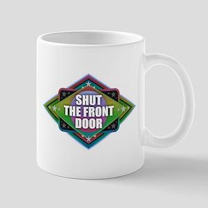 Shut the Front Door Mugs